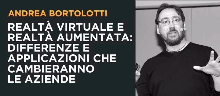 Realtà virtuale e Aumentata Andrea Bortolotti